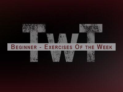 Beginner – Exercises of the Week