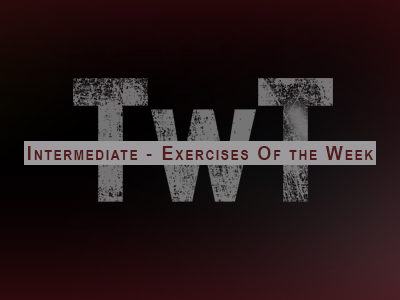 Intermediate – Exercises of the Week