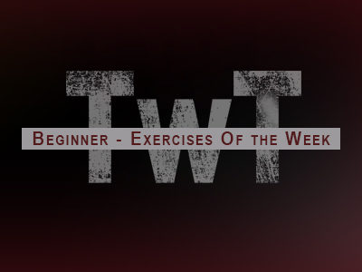 Beginner – Exercises of the Week